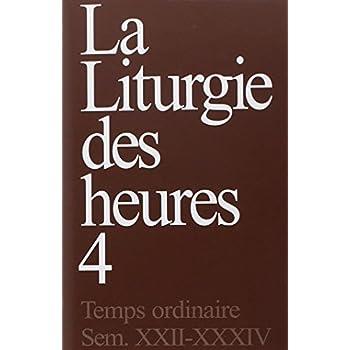 La liturgie des heures : Tome 4, Temps ordinaire, Semaines 22-34