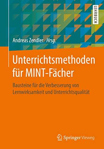Unterrichtsmethoden für MINT-Fächer: Bausteine für die Verbesserung von Lernwirksamkeit und Unterrichtsqualität (Chemie-bausteine)