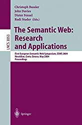 The Semantic Web: Research and Applications: First European Semantic Web Symposium, ESWS 2004, Heraklion, Crete, Greece, May 10-12, 2004, Proceedings (Lecture Notes in Computer Science) by Dieter Fensel (2008-06-13)