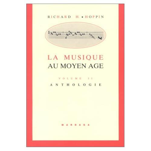 La musique au Moyen Age. Tome 2, Anthologie