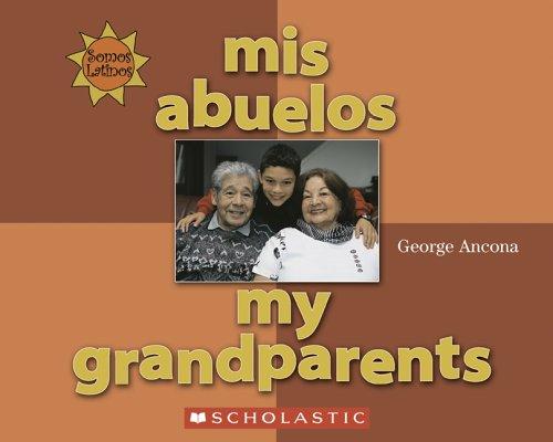 Mis Abuelos/My Grandparents (Somos Latinos / We Are Latinos) por George Ancona