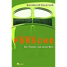 Ferdinand Porsche: Der Pionier und seine Welt