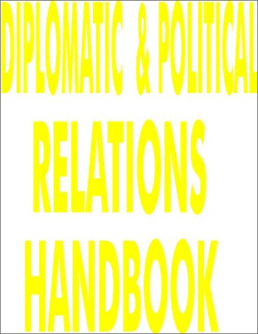 US - Bulgaria Diplomatic and Political Relations Handbook (World Diplomatic and International Contacts Library)