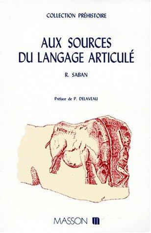 Aux sources du langage articulé (Collection Préhistoire)