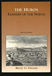 The Huron: Farmers of the North (Case Studies in Cultural Anthropology)
