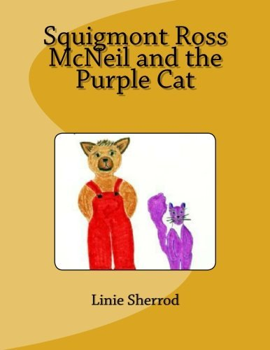 Squigmont Ross McNeil and the Purple Cat by Linie Sherrod (2014-11-21)