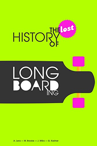 The Lost History of Longboarding