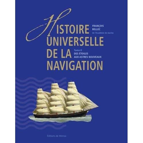 Histoire universelle de la navigation : Tome 2, Des étoiles aux astres nouveaux