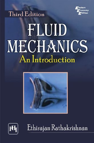 Fluid Mechanics: An Introduction by Ethirajan Rathakrishnan (2010-07-15)