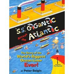 S.S. Gigantic Across the Atlantic: The Story of the World's Biggest Ocean Liner Ever!
