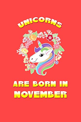 a3a71545 Unicorns Are Born In November: Birthday Present and Party Gift for Scorpio  and Sagittarius Girls