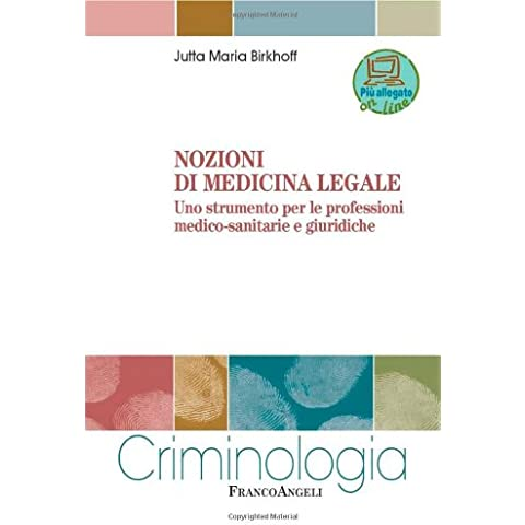 Nozioni di medicina legale. Uno strumento per le professioni medico-sanitarie e giuridiche