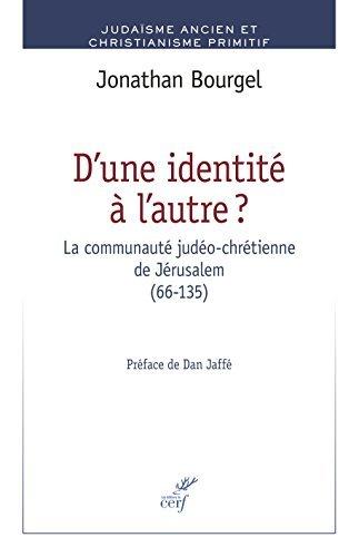 D'une identité à l'autre ? : La communauté judéo-chrétienne de Jérusalem (66-135) par Jonathan Bourgel