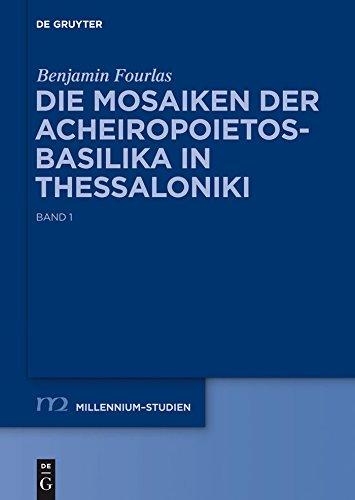 Die Mosaiken der Acheiropoietos-Basilika in Thessaloniki: Eine vergleichende Analyse dekorativer Mosaiken des 5. und 6. Jahrhunderts (Millennium-Studien / Millennium Studies 35)