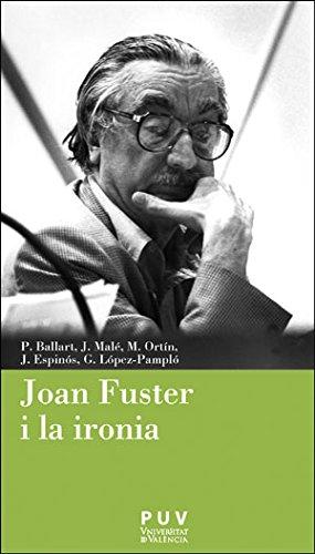 Joan Fuster i la ironia (CÀTEDRA JOAN FUSTER) por Aa.Vv.