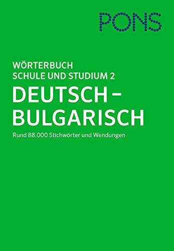 PONS Wörterbuch für Schule und Studium Bulgarisch, Teil 2: Deutsch - Bulgarisch