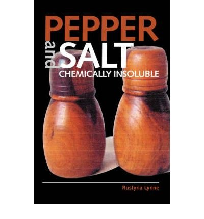 [ [ Pepper and Salt: Chemically Insoluble ] ] By Lynne, Rustyna ( Author ) Jan - 2008 [ Hardcover ]