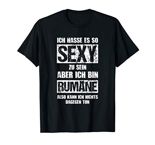 Herren Sexy Rumäne - Lustiges Fun Romania Rumänien T-Shirt