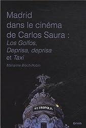 Madrid dans le cinéma de Carlos Saura : Los Golfos, Deprisa, deprisa et Taxi