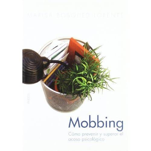 Mobbing: Como Prevenir y Superar el Acoso Psicologico: 231 (Divulgacion/Autoayuda) by Marisa Bosqued Lorente (2006-01-30)