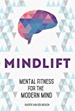 MindLift: Mental Fitness for the Modern Mind