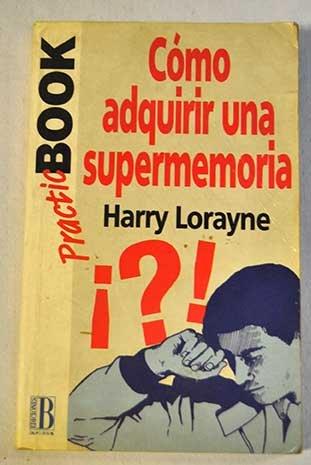 Como adquirir una supermemoria por Harry Lorayne