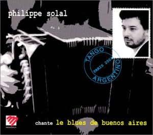 Philippe Solal Chante Le Blues De Buenos Aires [Import anglais]