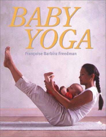 Baby Yoga por Francoise Barbira-Freedman