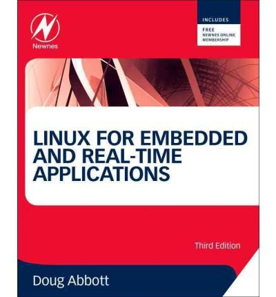 [(Linux for Embedded and Real-Time Applications: A Hands-on Approach)] [Author: Doug Abbott] published on (December, 2012) par Doug Abbott