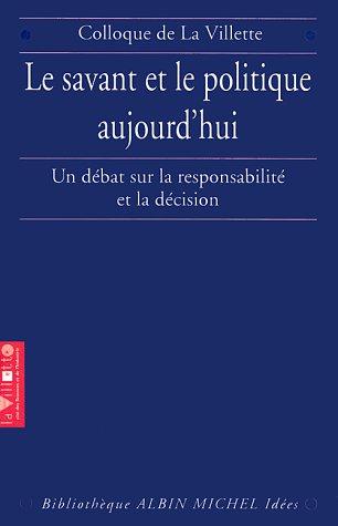 Le Savant et le Politique aujourd'hui : Un débat sur la Responsabilité et la décision