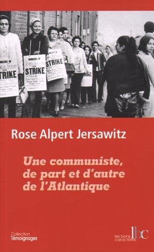 Une communiste, de part et d'autre de l'Atlantique par Rose Alpert Jersawitz