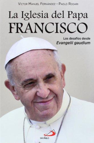 La iglesia del papa Francisco : los desafíos desde Evangelii gaudium por Víctor Manuel Fernández, Paolo Rodari