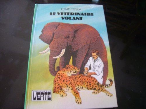 Le Vétérinaire volant (Bibliothèque verte) par David Taylor, Bruno de Dieuleveult, Jean-Claude Deret (Relié)