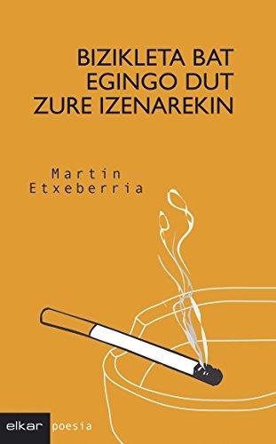 Bizikleta bat egingo dut zure izenarekin (Poesia Book 13) (Basque Edition) por Martin Etxeberria Garro