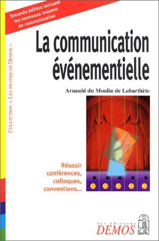 La commmunication événementielle par Arnauld du Moulin de Labarthète