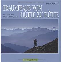 Traumpfade von Hütte zu Hütte: Abenteuer Weitwandern