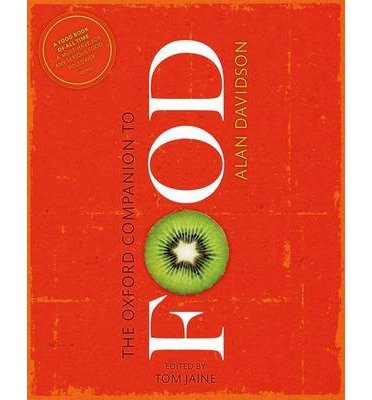 [(The Oxford Companion to Food)] [ By (author) Alan Davidson, Edited by Tom Jaine ] [October, 2014]
