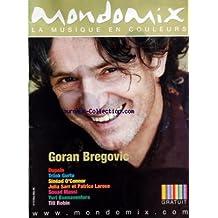MONDOMIX [No 13] du 01/11/2005 - GORAN BREGOVIC - DUPAIN - TRILOK GURTU - SINEAD O'CONNOR - JULIA SARR ET PATRICE LAROSE - SOUAD MASSI - YURI BUENAVENTURA - TITI ROBIN.