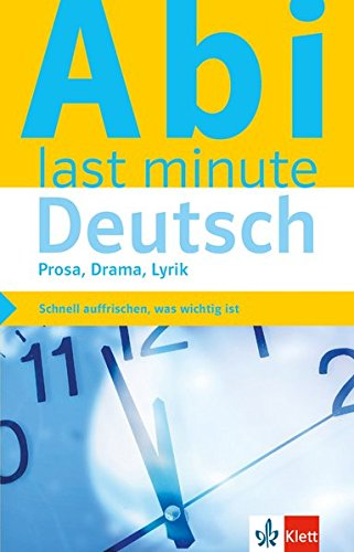 Klett Abi last minute Deutsch Prosa, Drama, Lyrik: Optimale Prüfungsvorbereitung
