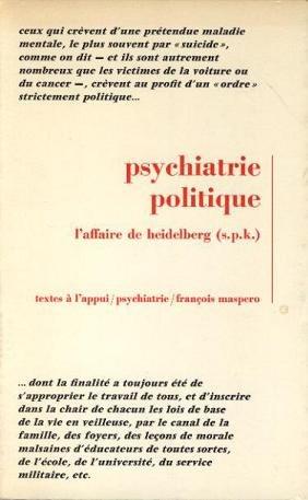 Psychiatrie politique. L'affaire de Heidelberg (s. p. k.).