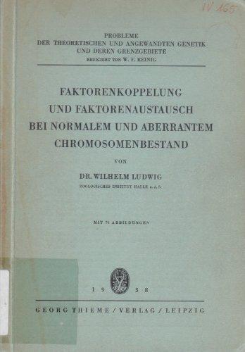 Faktorenkoppelung und Faktorenaustausch bei normalem und abberantem Chromosomenbestand.
