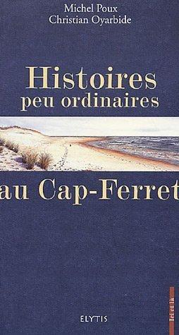 Histoires peu ordinaires au Cap-Ferret