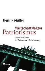 Wirtschaftsfaktor Patriotismus: Vaterlandsliebe in Zeiten der Globalisierung