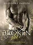 Broken Star: You Only Live Once (YOLO Vol. 1)