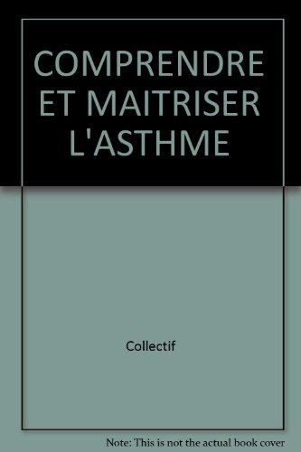 COMPRENDRE ET MAITRISER L'ASTHME