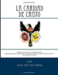 LA CARIDAD DE CRISTO - Marcha Procesional: Partituras para Agrupación Musical ((Coleccin de la AM Santo Toms de Villanueva))