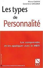 Les types de personnalité - Les comprendre et les appliquer avec le MBTI de Geneviève Cailloux