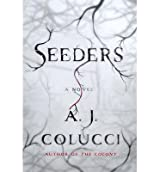 [(Seeders)] [ By (author) A. J. Colucci ] [July, 2014]