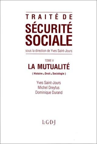 Traité de sécurité sociale Tome 5 : La Mutualité par Michel Dreyfus, Yves Saint-Jours, Dominique Durand