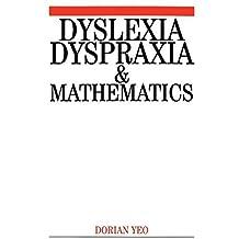 Dyslexia, Dyspraxia and Mathematics by Dorian Yeo (2002-12-01)